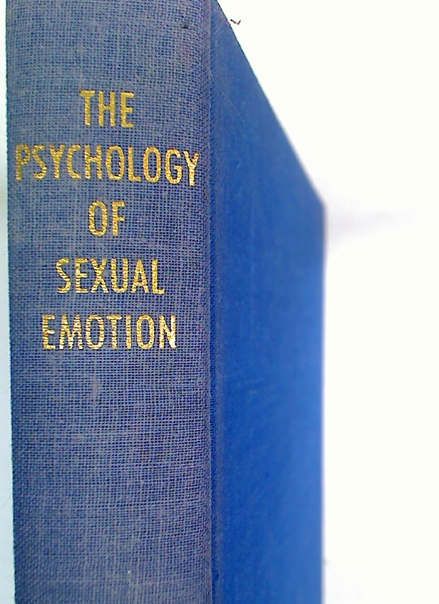 The Psychology of Sexual Emotion. The Basis of Selective Attraction.