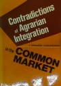 Contradictions of Agrarian Integration in the Common Market.