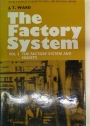 The Factory System. Volume 2: The Factory System and Society.