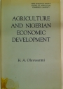Agriculture and Nigerian Economic Development.