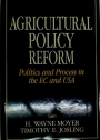Agricultural Policy Reform. Politics and Process in the EC and USA.