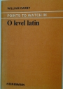 Points to Watch in O Level Latin.