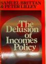 The Delusion pf Incomes Policy.