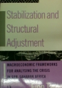 Stabilization and Structural Adjustment. Macroeconomic Frameworks for Analysis the Crisis in Sub-Saharan Africa.