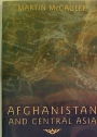 Afghanistan and Central Asia. A Modern History.
