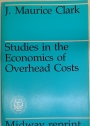 Studies in the Economics of Overhead Costs.