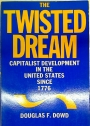 The Twisted Dream. Captialist Development in the United States Since 1776.