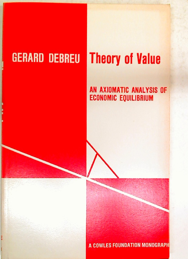 Theory of Value. An Axiomatic Analysis of Economic Equilibrium.