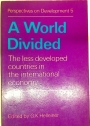 A World Divided. The Less Developed Countries in the International Economy.