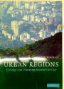 Urban Regions. Ecology and Planning Beyond the City.