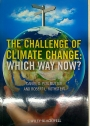 The Challenge of Climate Change. Which Way Now?