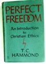 Perfect Freedom. An Introduction to Christian Ethics.