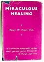Miraculous Healing: A Personal Testimony and Biblical Study.