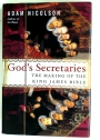 God's Secretaries: The Making of the King James Bible.