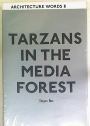 Tarzans in the Media Forest.