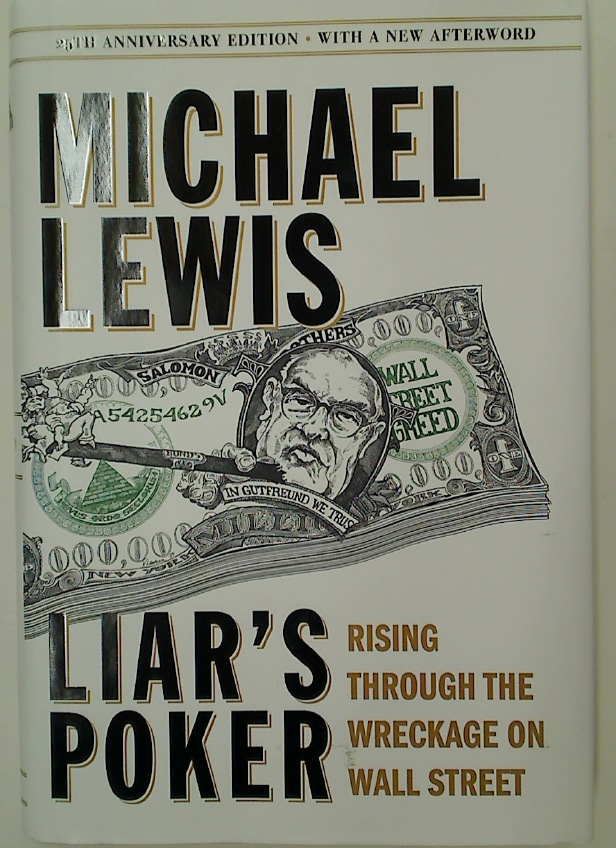Liar\'s Poker. Rising Through the Wreckage on Wall Street.