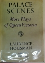 Palace Scenes. More Plays of Queen Victoria.