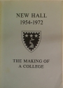 New Hall 1954 - 1972. The Making of a College.