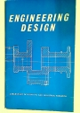 Engineering Design. Report of a Committee Appointed by the Council for Scientific and Industrial Research to Consider the Present Standing of Mechanical Engineering Design.