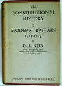 The Constitutional History of Modern Britain 1485 - 1937. First Edition.