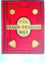 The Franco-Prussian War: Its Causes, Incidents, and Consequences - with the Topography and History of the Rhine Valley by W H Davenport Adams (5 Volumes of 6)
