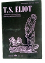 T S Eliot. A Collection of Critical Essays.