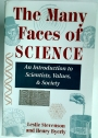 The Many Faces of Science: Scientists, Values, and Society.