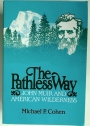 The Pathless Way: John Muir and American Wilderness.