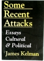 Some Recent Attacks: Essays Cultural & Political.