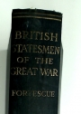 British Statesmen of the Great War 1793-1814. The Ford Lectures for 1911.
