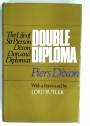 Double Diploma. The Life or Sir Pierson Dixon, Don and Diplomat.