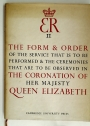 The Form and Order of the Service that is to be Perfomed and the Cermonies that are to be Observed in the Coronation of her Majesty Queen Elizabeth II.