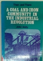 A Coal and Iron Community in the Industrial Revolution.