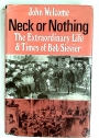 Neck or Nothing: Extraordinary Life and Times of Bob Sievier.