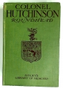 Colonel Hutchinson Roundhead. The Record of his Life by his Widow.