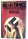 Resistance: An Analysis of European Resistance to Nazism, 1940 - 1945.