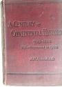 A Century of Continental History 1780 - 1880. With a Supplement Descriptive of Events up to the Year 1900.