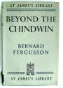 Beyond the Chindwin. Being an Account of the Adventures of Number Five Column of the Wingate Expedition into Burma, 1943.