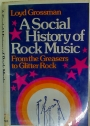 A Social History of Rock Music. From the Greasers to Glitter Rock.
