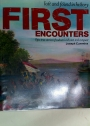 Lost and Found History. First Encounters, Epic True Stories of Cultural Collision and Conquest.