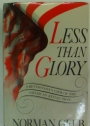 Less Than Glory. A Revisionist's View of the American Revolution.