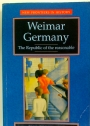 Weimar Germany. The Republic of the Reasonable.