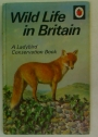 Wild Life in Britain. A Ladybird Conservation Book.