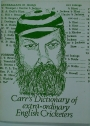 Carr's Dictionary of extra-ordinary English Cricketers.