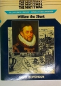 William the Silent. The Sixteenth Century: Conflict and Expansion.