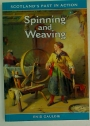 Spinning and Weaving.