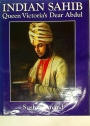 Indian Sahib. Queen Victoria's Dear Abdul.