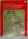 The Wars of Independence and the Scottish Nation.