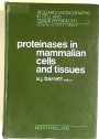 Proteinases in Mammalian Cells and Tissues.