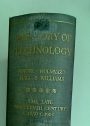 A History of Technology. Volume 5: The Late Nineteenth Century, 1850 - 1900.